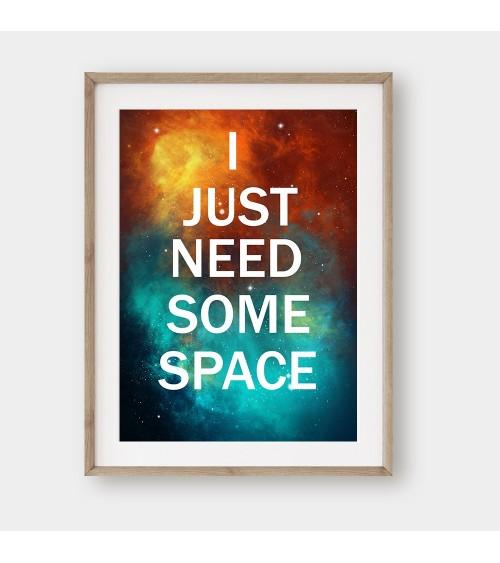 I JUST NEED SOME SPACE poster za uramljivanje